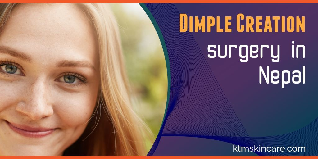 Dimple Creation Surgery In Nepal